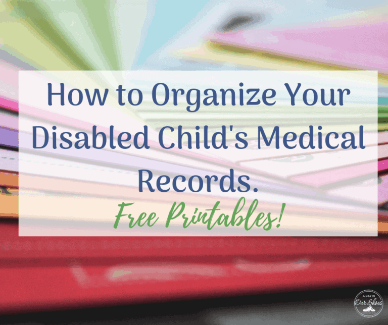 How to Organize Your Disabled Child's Medical Records. {free Care Binder printables!}