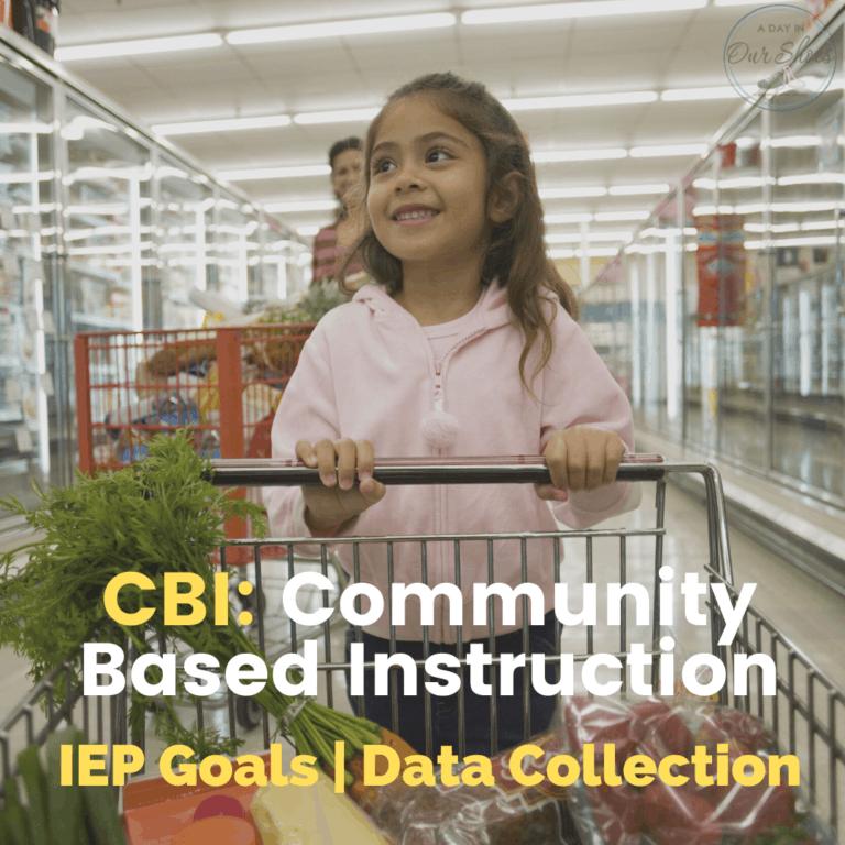 Community-Based Instruction CBI | IEP Goals | Data Collection