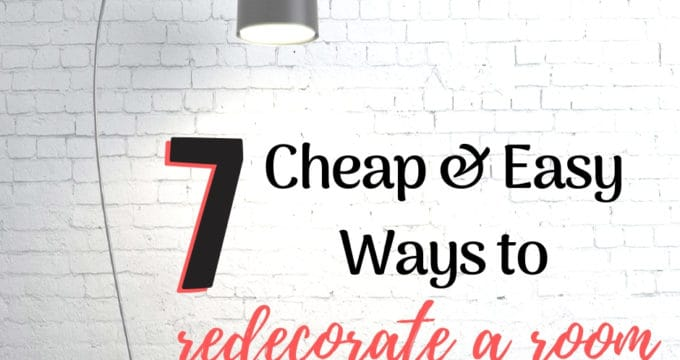 7 Cheap and Easy Ways to Redecorate a Room on a Budget