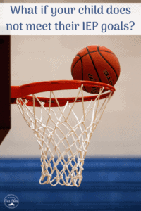 child does not meet IEP goals basketball barely making it into a net