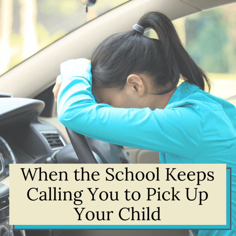 What to Do When your School Keeps Calling You to Come Get Your Child.