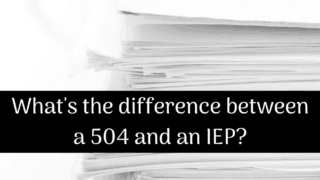 Which is better, a 504 plan vs IEP?
