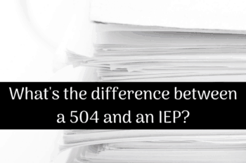 Which is better, a 504 or an IEP?