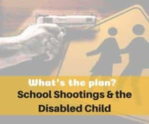 if a shooter comes to your school has your disabled child been prepared