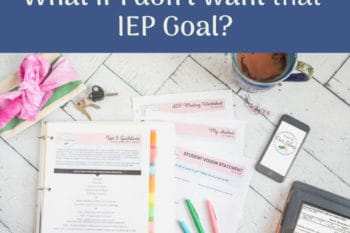What if I don't want 'that' IEP goal?