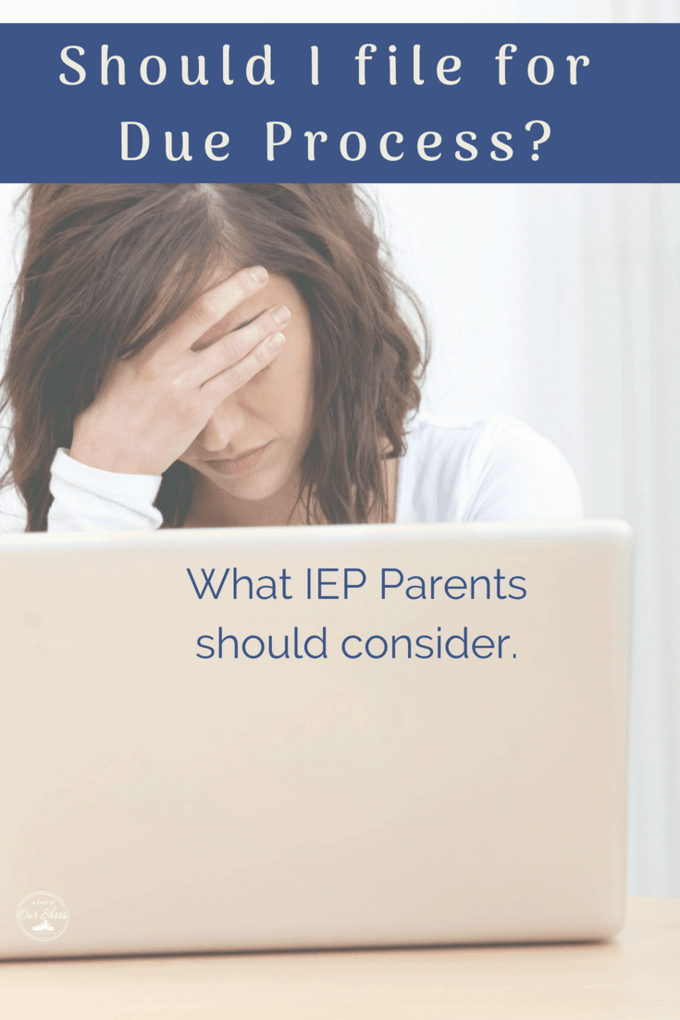 A Due Process Hearing is one of a parent's protected rights as a part of their Procedural Safeguards outlined by IDEA. However, it's a very serious decision and an intense process.  Read before you decide to file for Due Process.