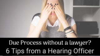 Should you represent yourself in Due Process? 6 Tips from a Hearing Officer.