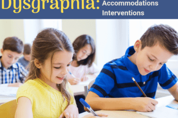 dysgraphia definitions interventions symptoms children sitting a desk in school writing