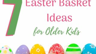 7 Easter Basket Ideas for Older Kids