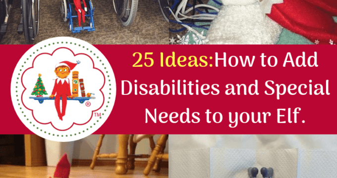 25 Ways to Add Special Needs to your Elf on the Shelf.