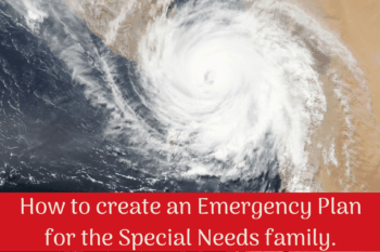 How to create an Emergency Plan for the special needs family.