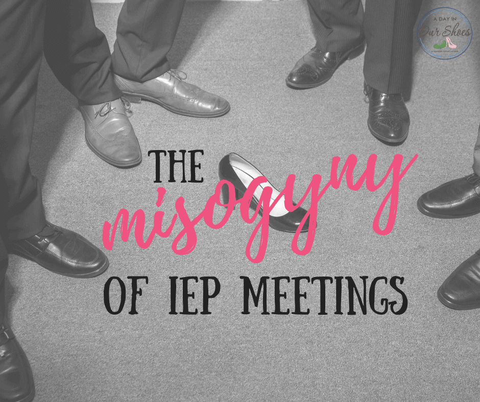 real life examples of misogyny at iep meetings