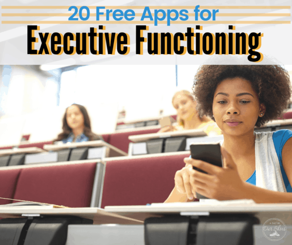 20 Free Apps for Executive Functioning | Adults | Students