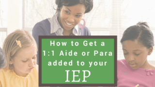 How to Get a 1:1 Aide/Para added to your child's IEP.