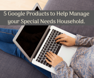 google products to help manage special needs home person at laptop researching