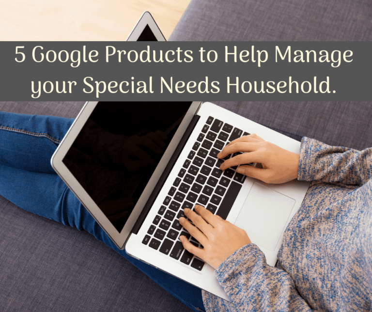 5 {free} Google products that help manage the Disability Household.