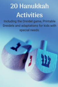 Hanukkah Activities including the dreidel game printable dreidels and adaptations if your child has special needs showing the dreidel