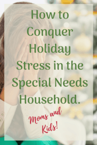 conquer holiday stress in special needs household mom frustrated with hands on her face