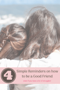 Simple Reminders on how to be a Good Friend girls arm around each other just sitting together