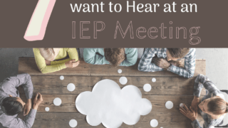 7 Things you Never Want to Hear at an IEP Meeting.
