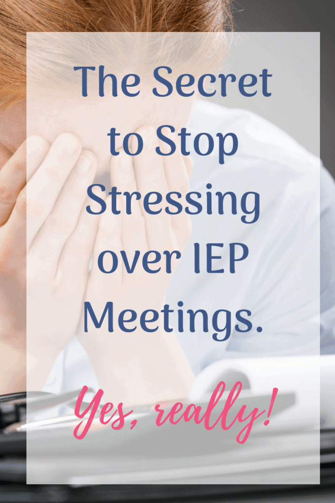 Wait, what?Yes, really. Adopt this as your philosophy and your IEP meeting stress should disappear. Seriously. #IEPmeeting #IEPadvice #DontIEPalone #IEPmeetingadviceforparents
