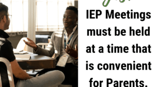 Yes, the IEP Meeting MUST be held at a time convenient for parents.