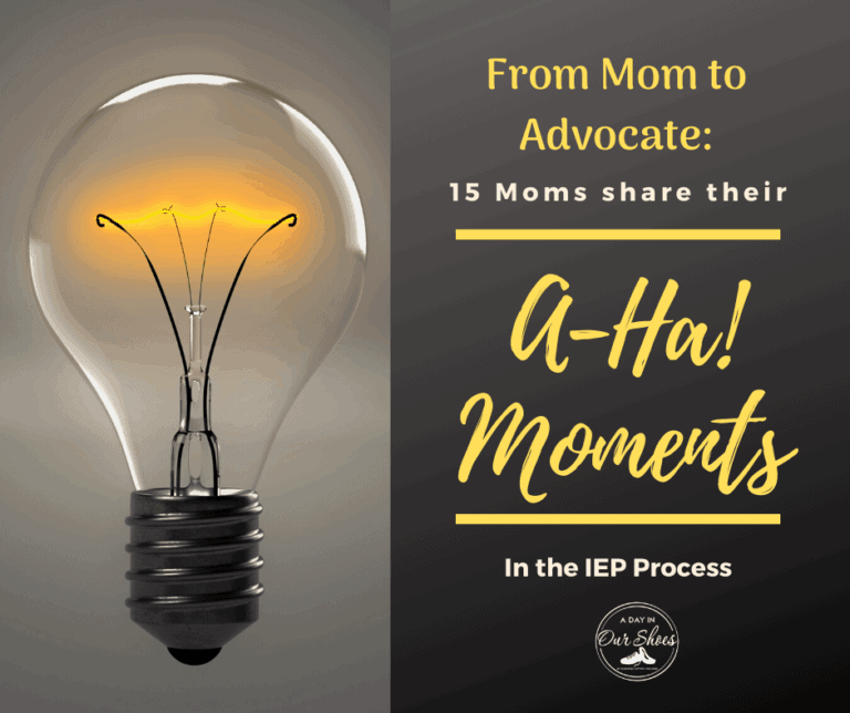 """From Mom to Advocate: 15 Moms share their """"A-ha!"""" Moments in the IEP process."""