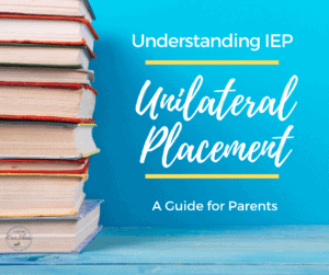 iep unilateral placement