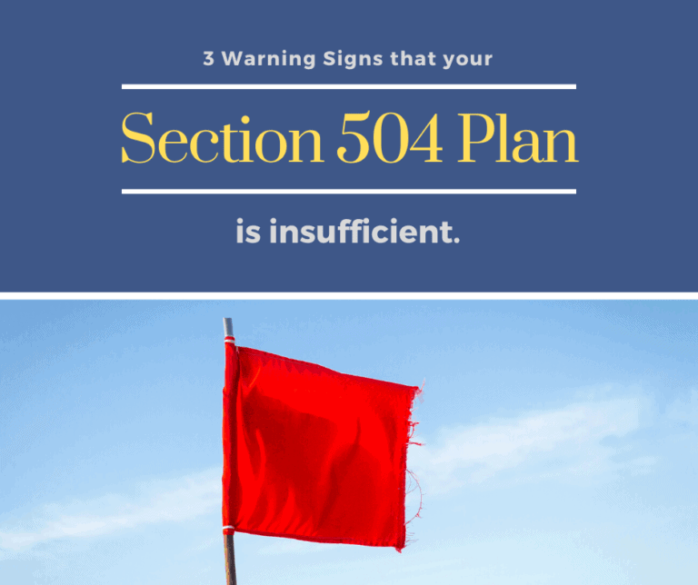 3 Indications that You Have an Insufficient 504 Plan at School. (And How to Make it Right!)