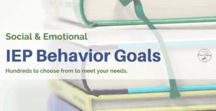 100s of Measurable Behavior Goals for an IEP.
