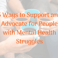 5 Strategies to Advocate for Persons with Mental Health Issues.