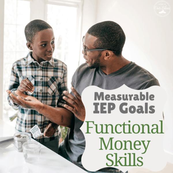 37 Measurable IEP Goals for Functional Money Skills.