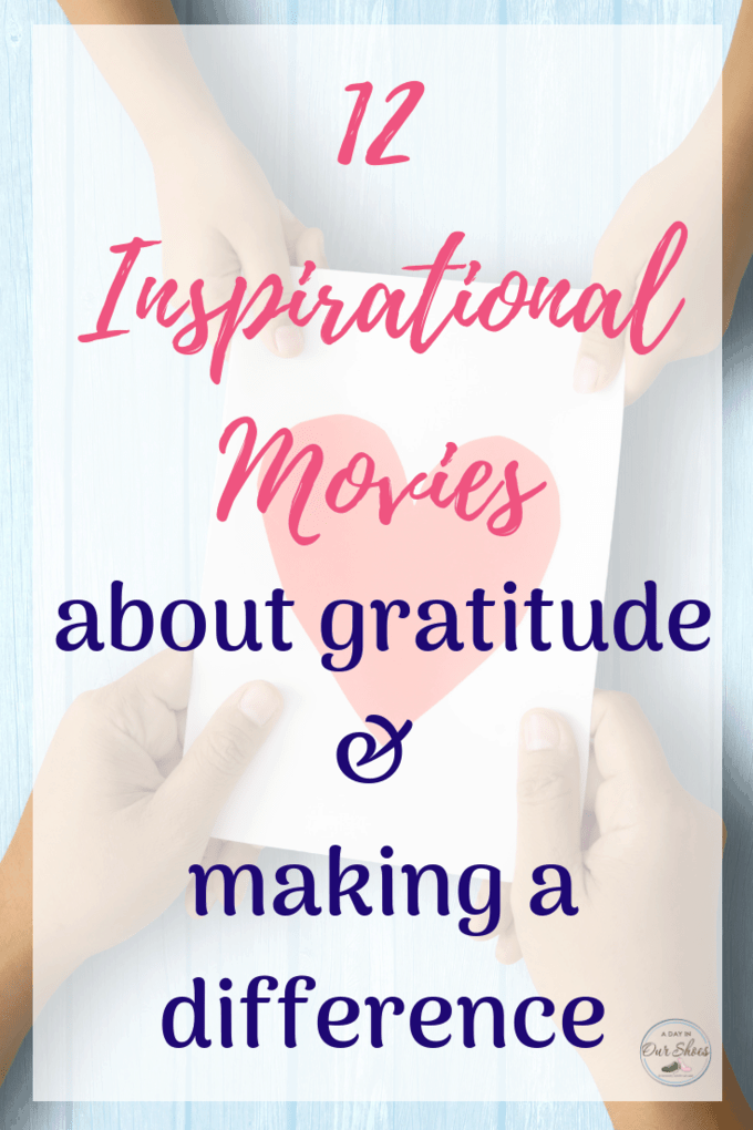 Perfect for Thanksgiving or any time of year-- 12 inspirational movies for family movie night, all about gratitude and making a difference.
