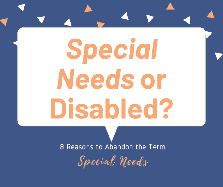 """Special Needs vs Disabled? The """"new"""" term to say instead of Special Needs."""