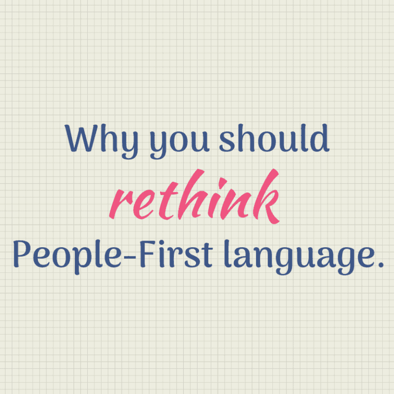 Is People First Language dead? No, but demanding it is.