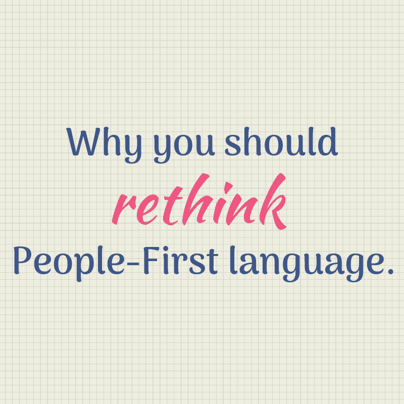 why rethink people first language written on a graph type paper image