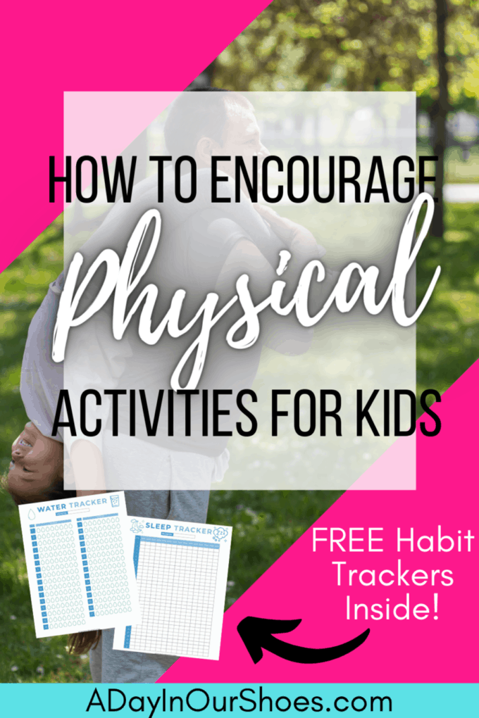 9 Ways to Encourage Your Kids to be Physically Active | Fun Physical Activities for Kids at Home