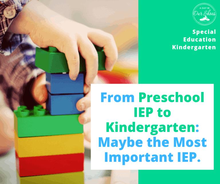 Maybe the Most Important IEP–>Preschool IEP to Kindergarten IEP.