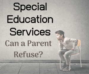 can a parent refuse special education services