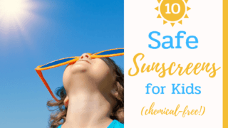 10 Safe Chemical-Free Sunscreens for Kids