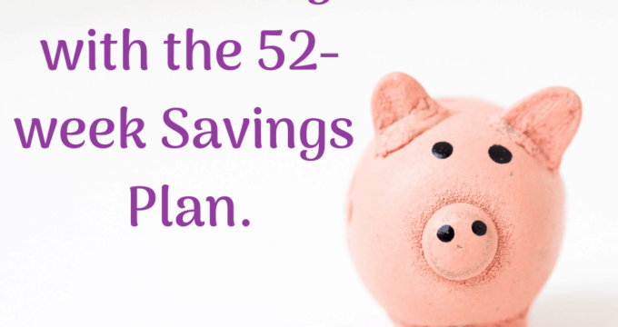 Save Money with the 52-week Savings Plan. (includes spreadsheets!)