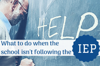 12 steps to take when your school is not following the IEP.