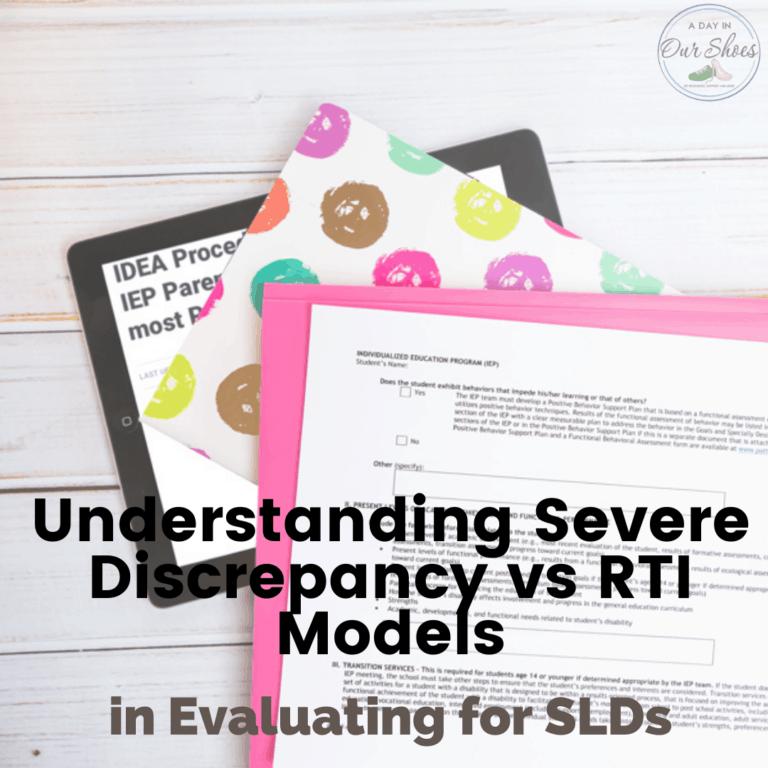 Understanding Severe Discrepancy vs RTI Models, for Parents.