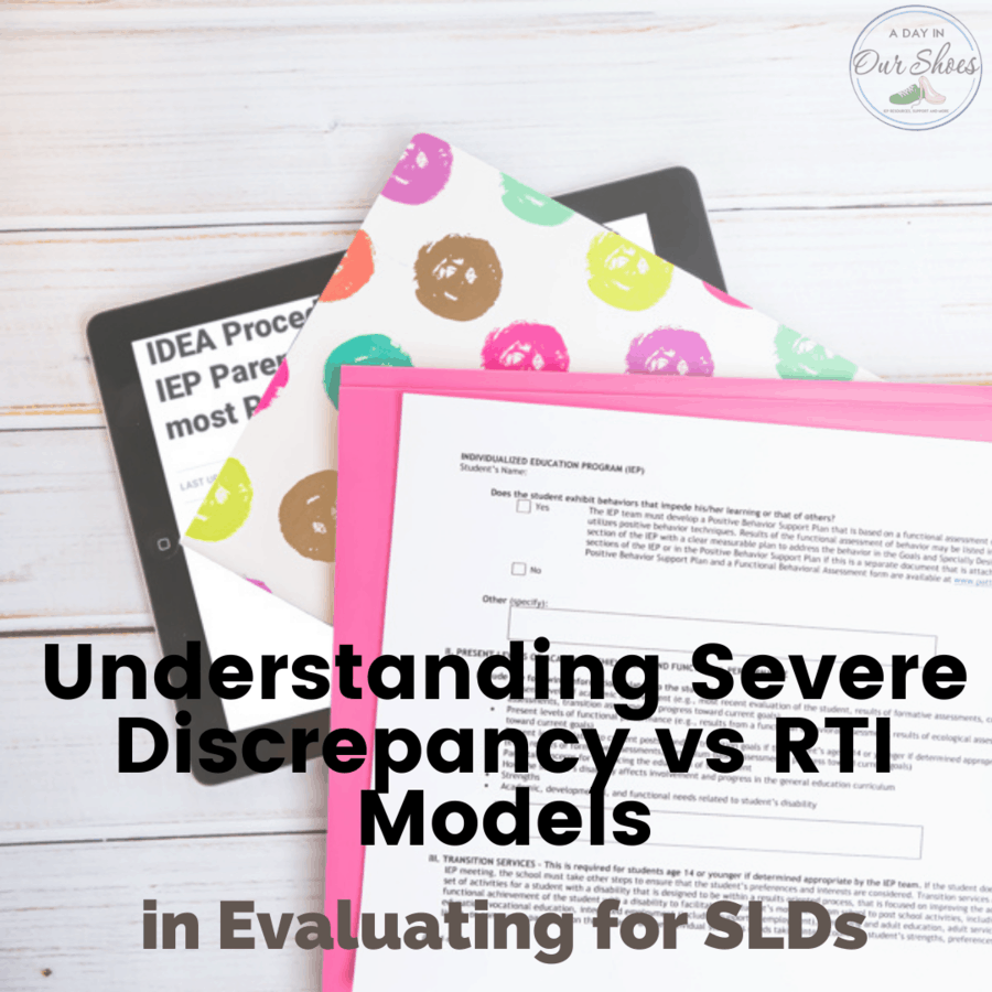 Identifying Students with Specific Learning Disabilities (SLD): Understanding Severe Discrepancy vs RTI Models, for Parents.