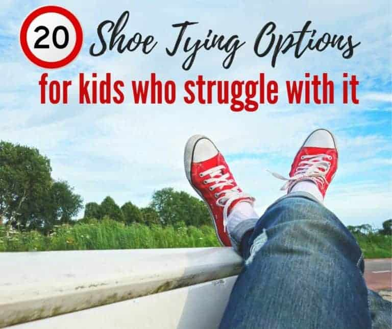 Learn to Tie Shoes | 20 Ideas for Kids who struggle with Shoe Tying.