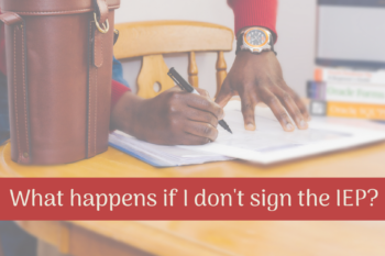 Should I sign an IEP I don't agree with?