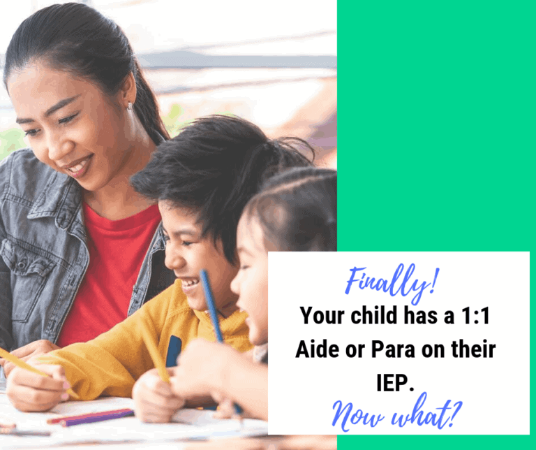 {Special Education Paraprofessionals} Your IEP has a 1:1 Aide, now what?