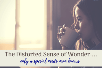 special-needs-moms-distorted-sense-wonder