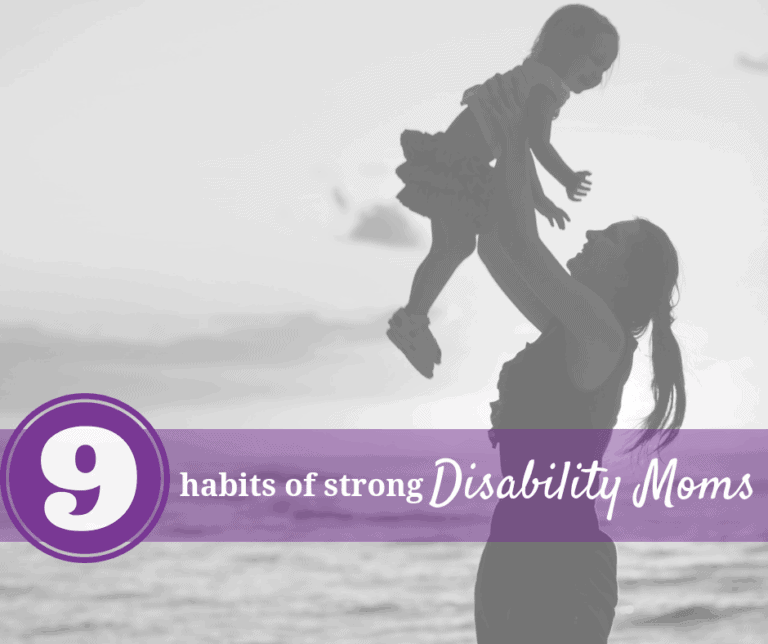 9 Habits of Happy, Strong and Successful Disability Moms.