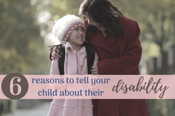 why you should tell their child about their disability mother and daughter walking together smiling at each other